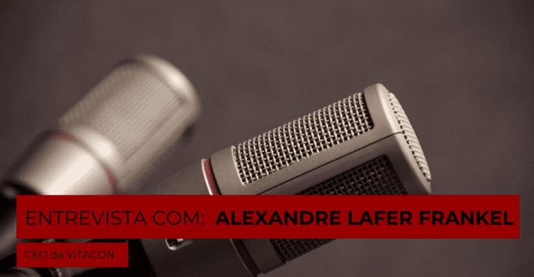 Entrevista-destaque: Alexandre Lafer Frankel, CEO da VITACON