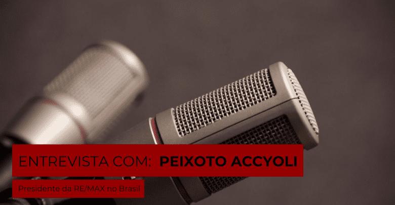 Entrevista-destaque: Peixoto Accyoli, Presidente da RE/MAX no Brasil